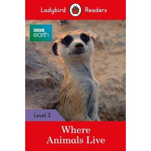 Ladybird Readers Level 3: Where Animals Live