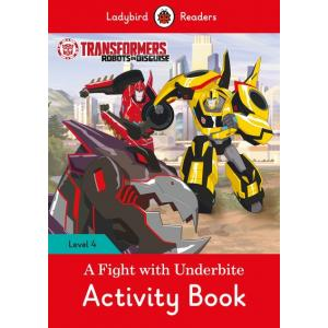 Ladybird Readers Level 4: Transformers - A Fight with Underbite Activity Book