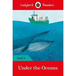 Ladybird Readers Level 4: Under the Oceans