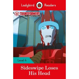 Ladybird Readers Level 4: Transformers - Sideswipe Loses His Head