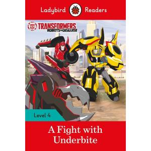 Ladybird Readers Level 4: Transformers - A Fight with Underbite