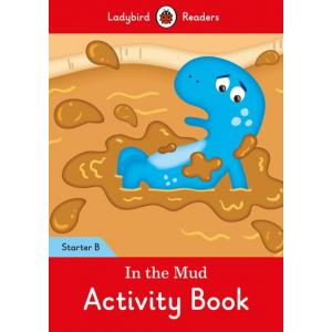 Ladybird Readers Starter Level B: In the Mud Activity Book