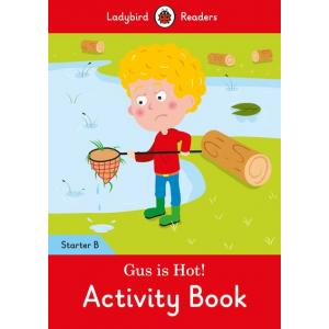 Ladybird Readers Starter Level B: Gus is Hot! Activity Book