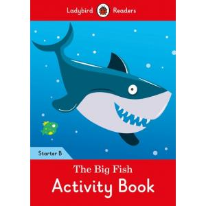 Ladybird Readers Starter Level B: The Big Fish Activity Book