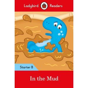 Ladybird Readers Starter Level B: In the Mud