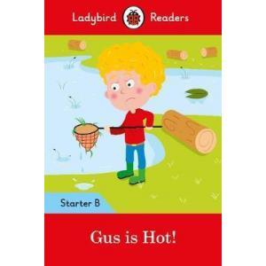 Ladybird Readers Starter Level B: Gus is Hot!