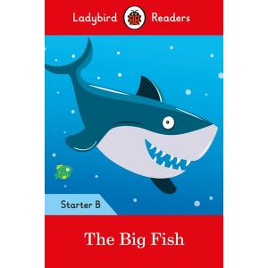 Ladybird Readers Starter Level B: The Big Fish