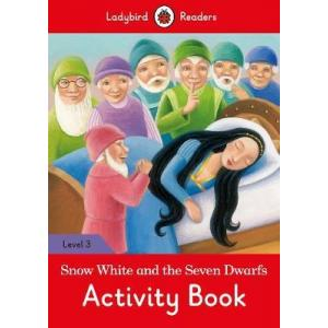 Ladybird Readers Level 3: Snow White and the Seven Dwarfs. Activity Book