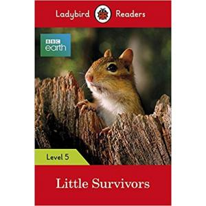 Ladybird Readers Level 5: BBC Earth - Little Survivors