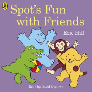 Spot's Fun with Friends Audio CD
