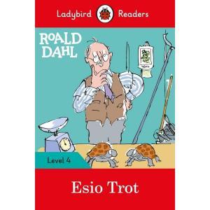 Ladybird Readers Level 4: Roald Dahl: Esio Trot