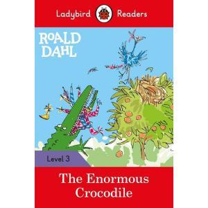 Ladybird Readers Level 3: Roald Dahl: The Enormous Crocodile