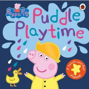 Peppa Pig: Puddle Playtime : A Touch-and-Feel Playbook