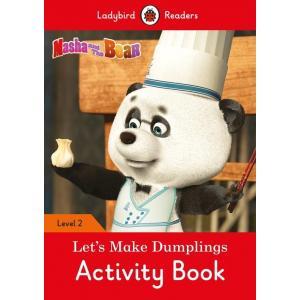 Ladybird Readers Level 2: Masha and the Bear: Let's Make Dumplings Activity Book