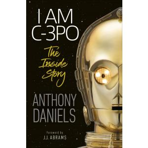 I Am C-3PO. The Inside Story