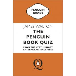 The Penguin Book Quiz : From The Very Hungry Caterpillar to Ulysses