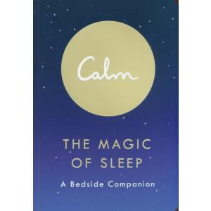 Calm: The Magic of Sleep : A Bedside Companion