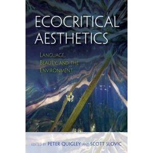 Ecocritical Aesthetics. Language, Beauty, and the Environment