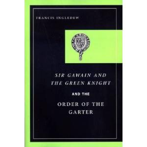 Sir Gawain and the Green Knight and the Order of the Garter