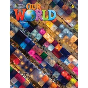 Our World Second Edition 6. Student's Book
