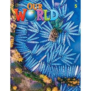 Our World Second Edition 5. Student's Book