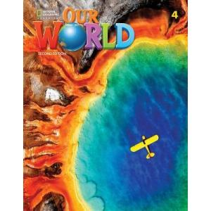 Our World Second Edition 4. Student's Book