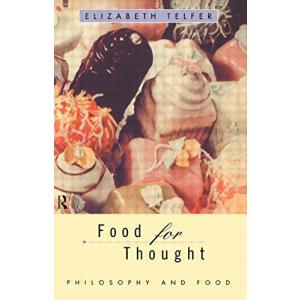 Food for Thought. Philosophy and Food
