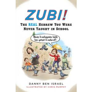 Zubi! : The Real Hebrew You Were Never Taught in School