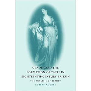 Gender and the Formation of Taste in Eighteenth-Century Britain