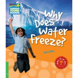 Why Does Water Freeze? Cambridge Young Readers. Poziom 3