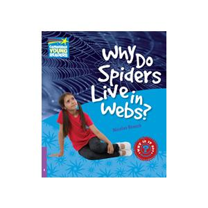 Why Do Spiders Live In Webs? Cambridge Young Readers. Poziom 4