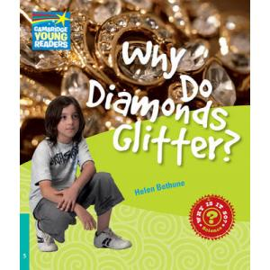 Why Do Diamonds Glitter? Cambridge Young Readers. Poziom 5