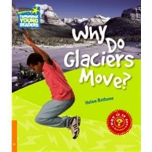 Why Do Glaciers Move? Cambridge Young Readers. Poziom 6