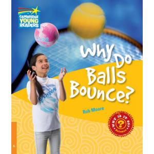 Why Do Balls Bounce? Cambridge Young Readers. Poziom 6
