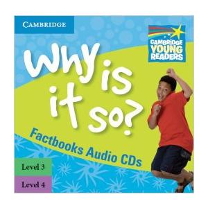 Why Is It So? Cambridge Young Readers. Poziom 3 i 4. Płyta CD