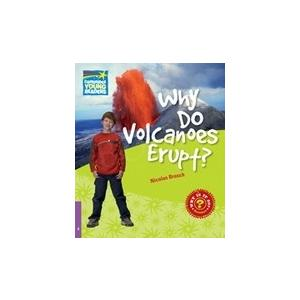 Why Do Volcanoes Erupt? Cambridge Young Readers. Poziom 4