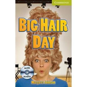 Big Hair Day + CD. Cambridge English Readers Starter