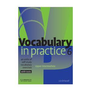 Vocabulary in Practice 6. Upper Intermediate