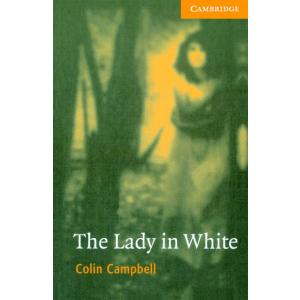 The Lady in White. Cambridge English Readers 4