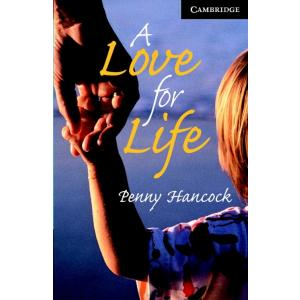 A Love for Life + CD. Cambridge English Readers 6