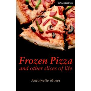 Frozen Pizza and Other Slices + CD. Cambridge English Readers 6