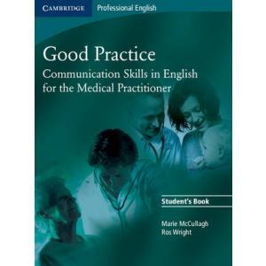 Good Practice. Communication Skills in English For The Medical Practitioner. Podręcznik