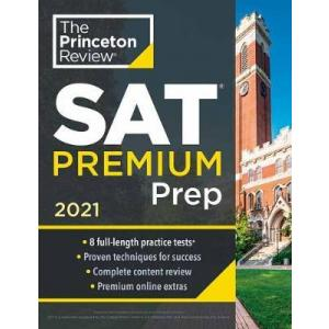 Princeton Review SAT Premium Prep. 2021. 8 Practice Tests + Review and Techniques + Online Tools