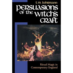 Persuasions of the Witch's Craft : Ritual Magic in Contemporary England