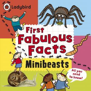 Minibeasts. First Fabulous Facts. Crupi, Jaclyn