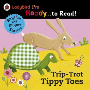 Trip-Trot Tippy-Toes. Ladybird I'm Ready... to Read!