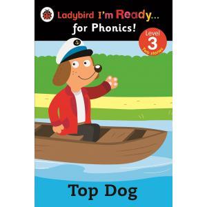 Top Dog. Ladybird I'm Ready... for Phonics! Level 3