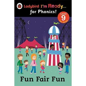 Fun Fair Fun. Ladybird I'm Ready... for Phonics! Level 9