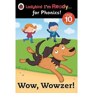 Wow, Wowzer! Ladybird I'm Ready... for Phonics!