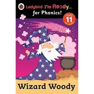 Wizard Woody. Ladybird I'm Ready... for Phonics!